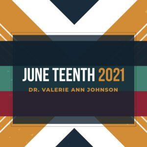 Juneteenth 2021 – A Bittersweet Commemoration - Dr. Valerie Ann Johnson - Shaw University - CRSJ